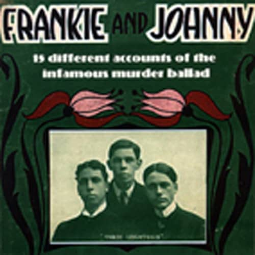 Frankie & Johnny - Song Collection