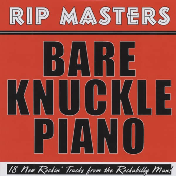 Bare Knuckle Piano - 18 New Rockin' Tracks
