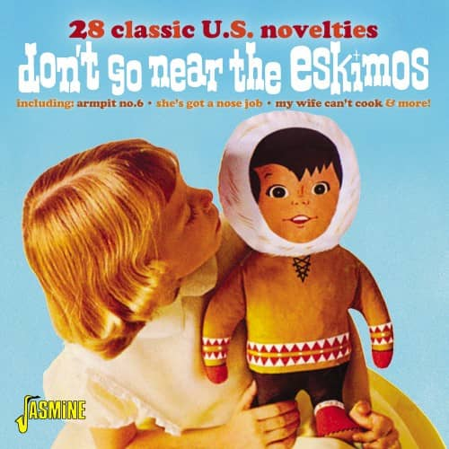 Don't Go Near The Eskimos – 28 Classic U.S. Novelties (CD)