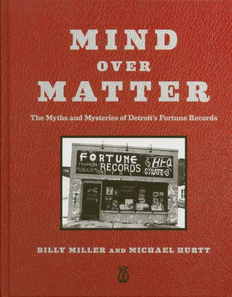 Mind Over Matter- The Myths and Mysteries of Detroit's Fortune Records