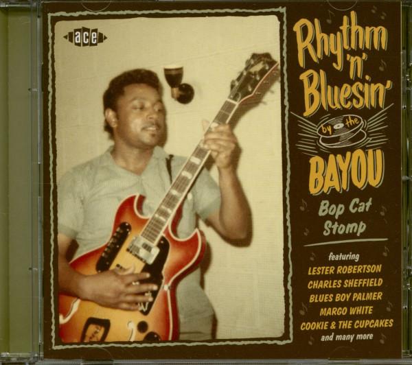 Rhythm 'n' Bluesin' By The Bayou - Bop Cat Stomp (CD) Bayou Series Vol.21