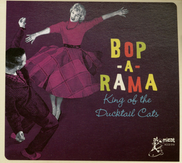 Bop-A-Rama - King Of The Ducktail Cats (CD)