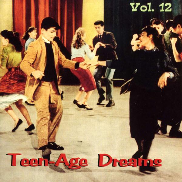 Vol.12, Teen-Age Dreams