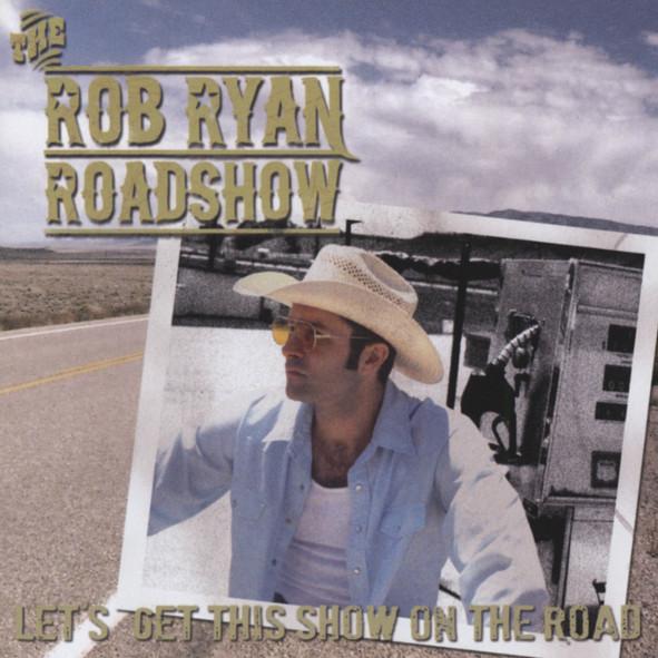 Rob Ryan - Rob Ryan Roadshow - Let´s Get This Show On Th