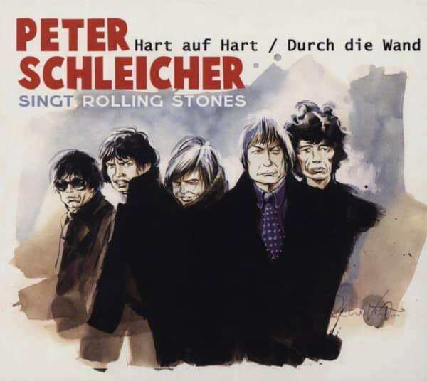 Peter Schleicher - Singt Rolling Stones - Hart auf Hart & Durch die Wand