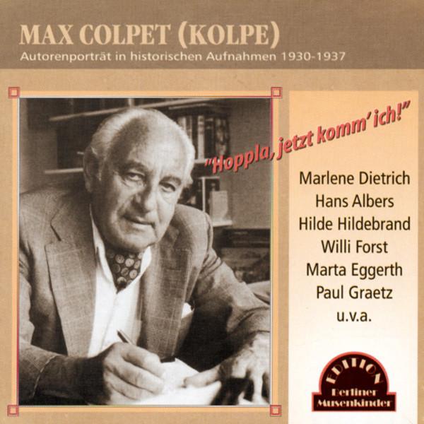 Max Colpet (Kolpe) - Hoppla, jetzt komm' ich