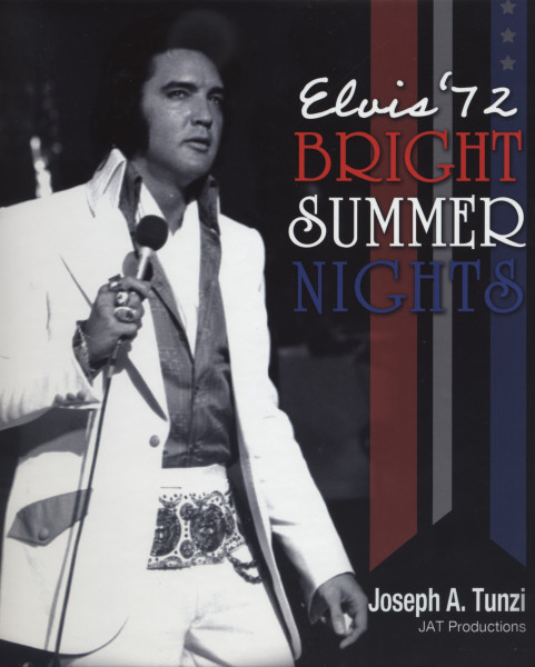 Elvis '72 - Bright Summer Nights (Joseph A. Tunzi)