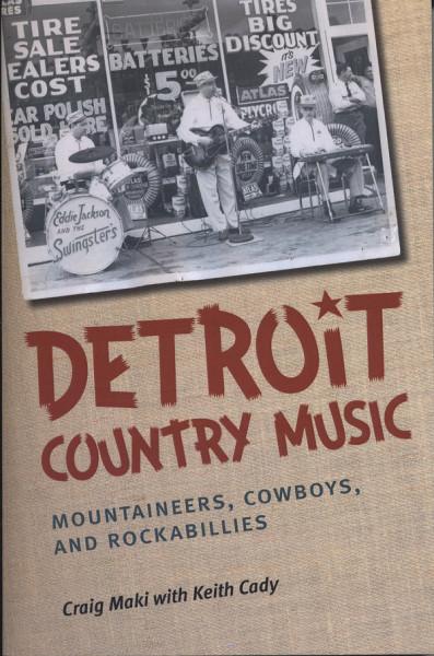 Detroit Country Music - Craig Maki & Keith Cady - Detroit Country Music: Mountaineers, Cowboys, and
