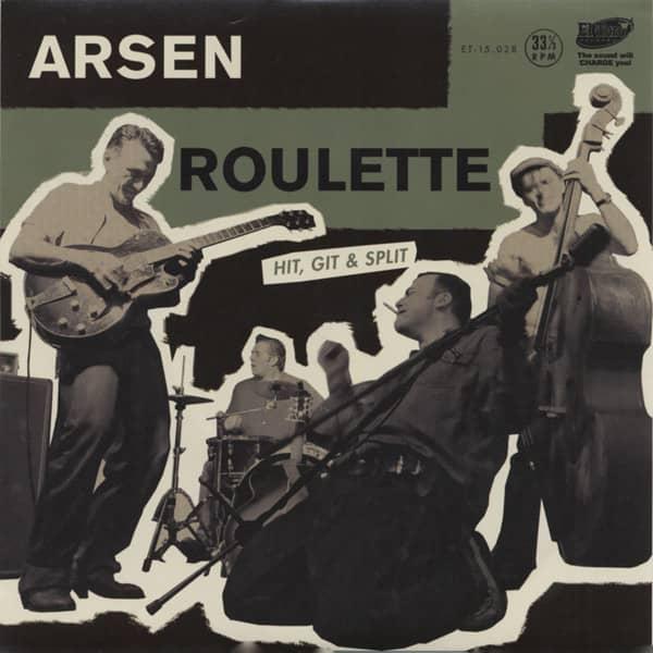 Arsen Roulette - Hit, Git & Split b-w Behave Be Good Or Goodbye 7inch, 45rpm, EP, PS, SC