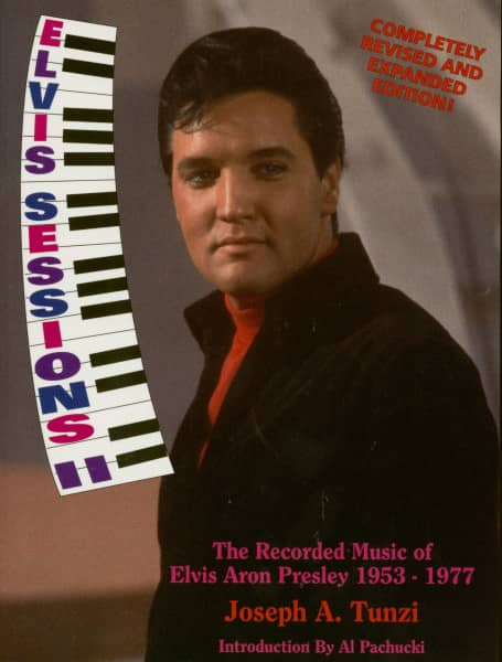 Elvis Sessions II - The Recorded Music Of Elvis Aaron Presley 1953-1977 - Completely Revised And Exp