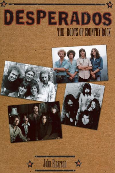 Desperados - John Einarson: Roots Of Country Rock