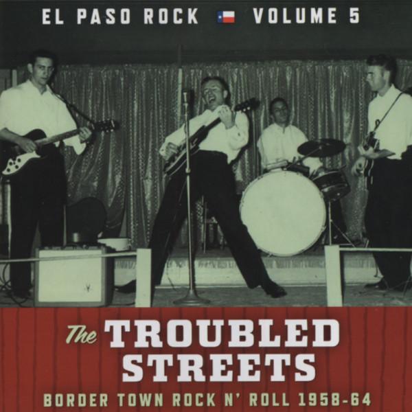 Vol.5, El Paso Rock - Troubled Streets