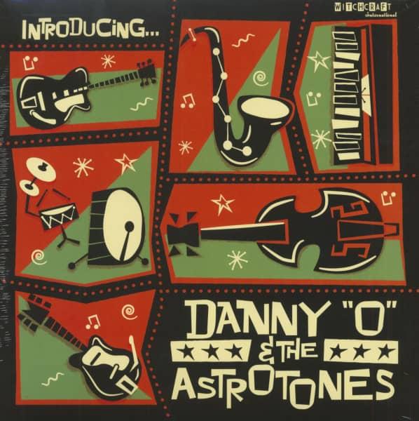 Introducing - Danny 'O' And The Astrotones (LP, 180g Vinyl, Ltd.)