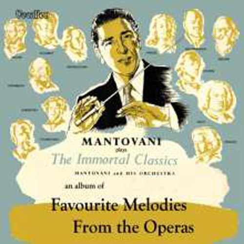 Favourite Melodies From Operas (1956) & The Immortal Classics (1954) (2-CD)