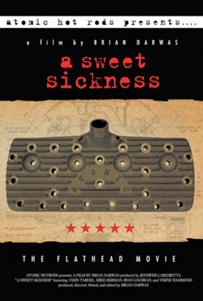 A Sweet Sickness - The Flathead Movie - A Film By by Brian Darwas