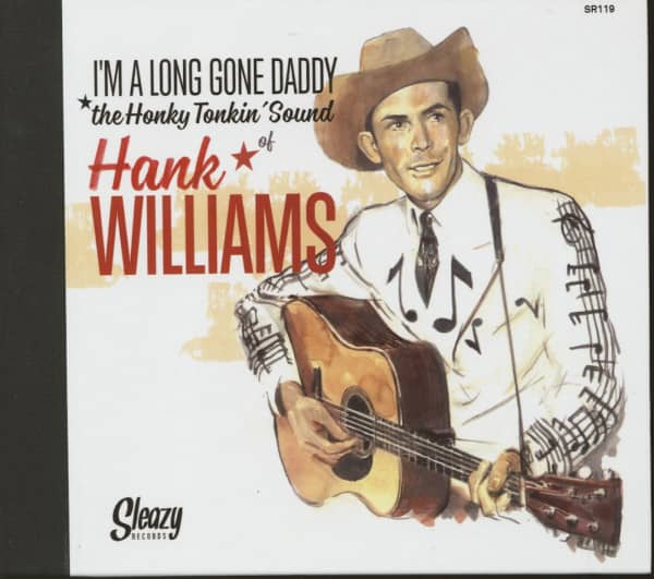 I'm A Long Gone Daddy - The Honky Tonkin' Sound Of Hank Williams ( 6x7inch, 45rpm EP Box Set, ltd.)