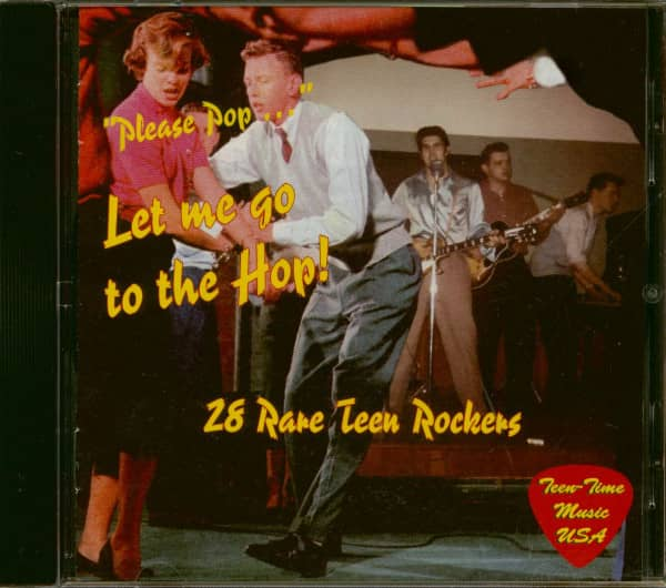 Please Pop...Let Me Go To The Hop - 28 Rare Teen Rockers (CD)