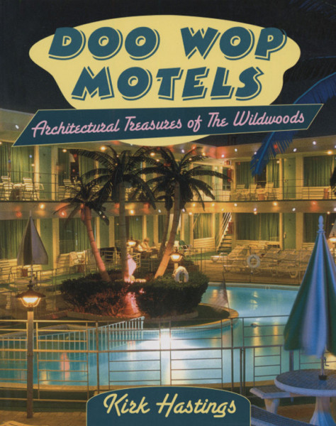 Doo Wop Motels - Kirk Hastings: Architectural Treasures