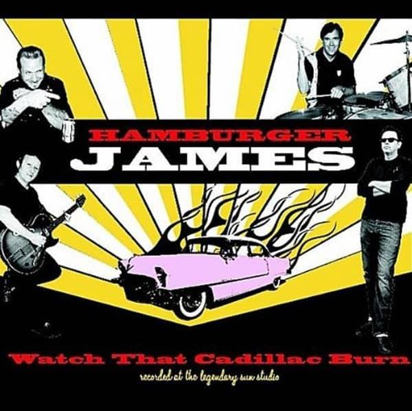 HAMBURGER JAMES - Watch That Cadillac Burn