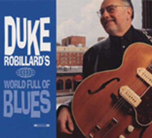 Duke Robillard's World Of Blues (2-CD)