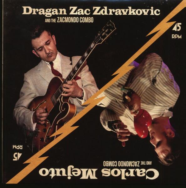 Dragan Zac Zdravkovic & The Zacmondo Combo feat. Carlos Mejuto (7inch, EP, 45rpm, PS)