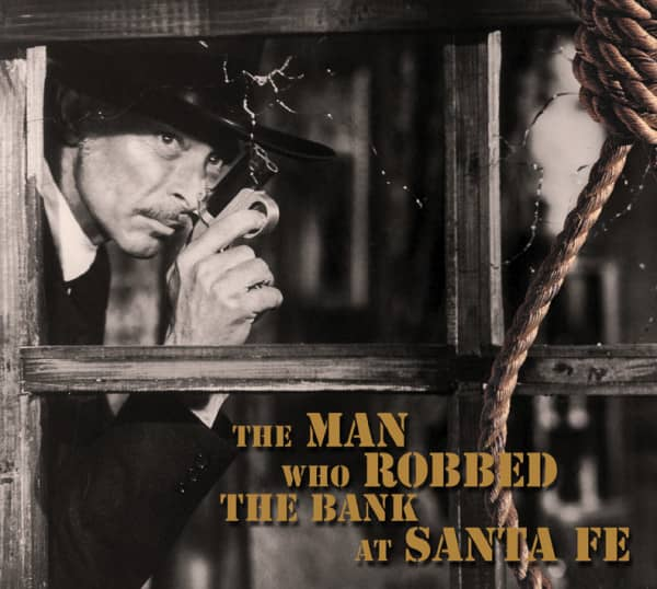 The Man Who Robbed The Bank At Santa Fe (CD)
