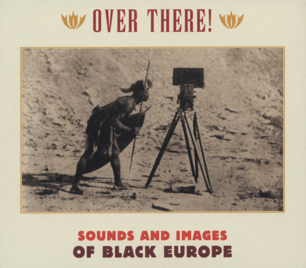 Over There! Sounds And Images From Black Europe (3-CD)