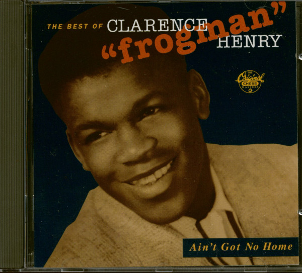 Ain't Got No Home - The Best Of Clarence 'Frogman' Henry (CD)