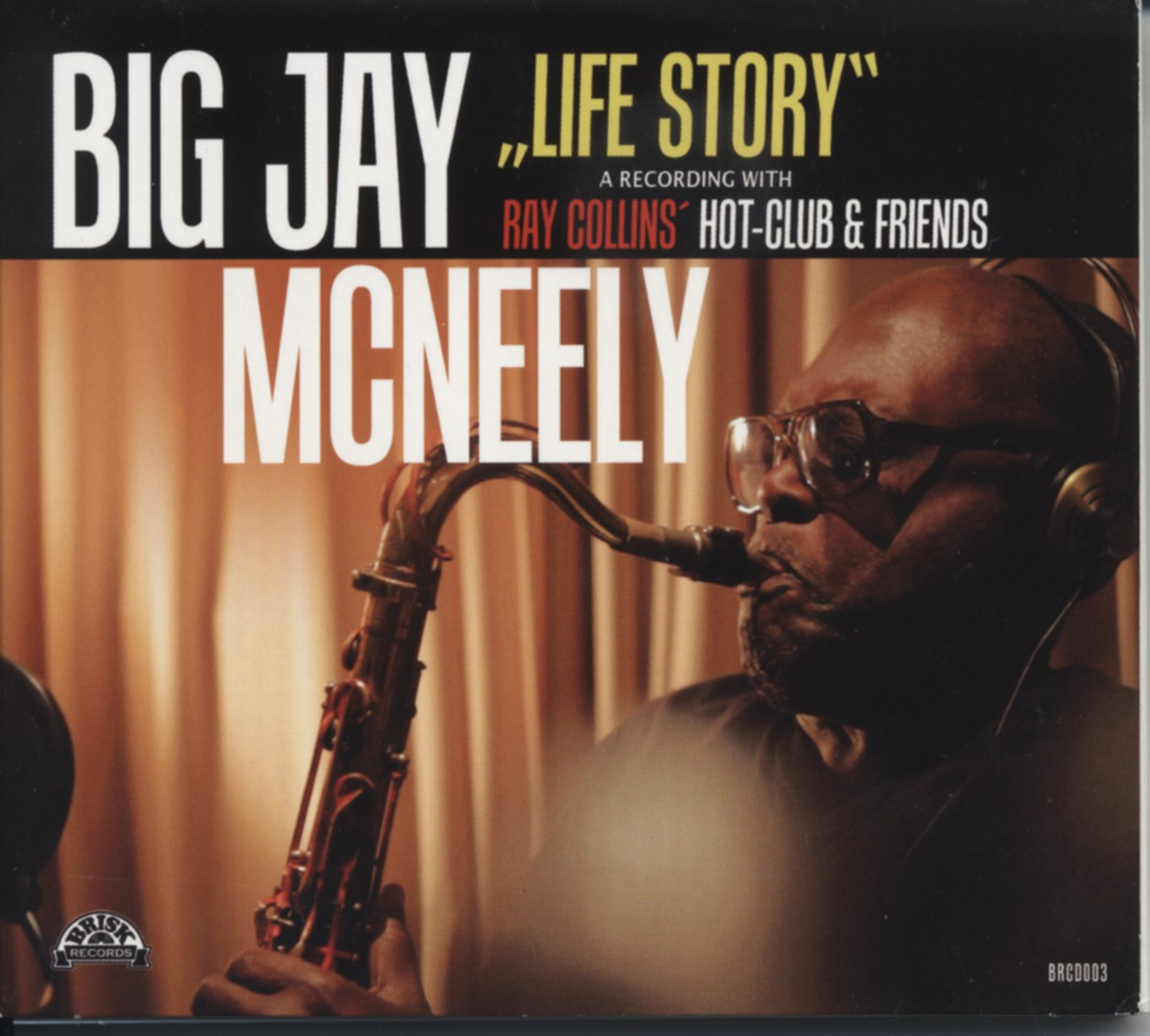 Big Jay McNeely - Life Story - with Ray Collin´s Hot-Club (CD)