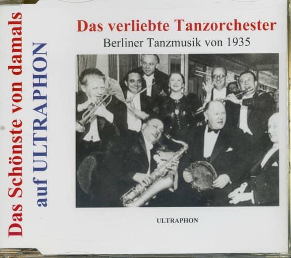Das verliebte Tanzorchester - Berliner Tanzmusik von 1935 (CD)