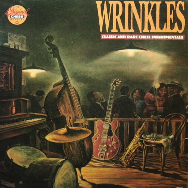 Wrinkles - Classic And Rare Chess Instrumentals