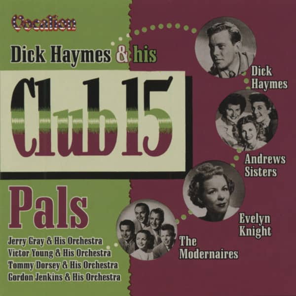Dick Haymes & his Club 15 Pals