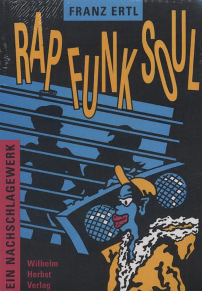 Rap - Funk - Soul - Ein Nachschlagewerk