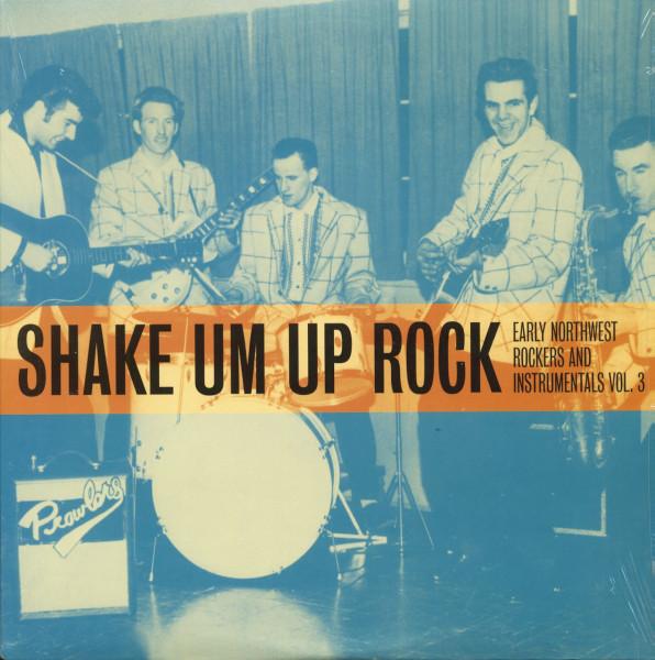 Shake Um Up Rock - Northwest Rockers Vol.3 (LP)