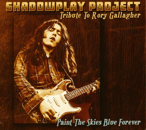 Paint The Skies Blue Forever - Tribute To Rory Gallagher (CD)