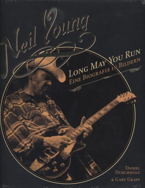 Long May You Run - Biografie in Bildern