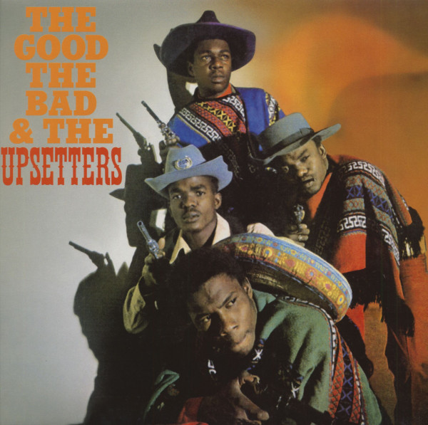 The Good The Bad & The Upsetters (LP)