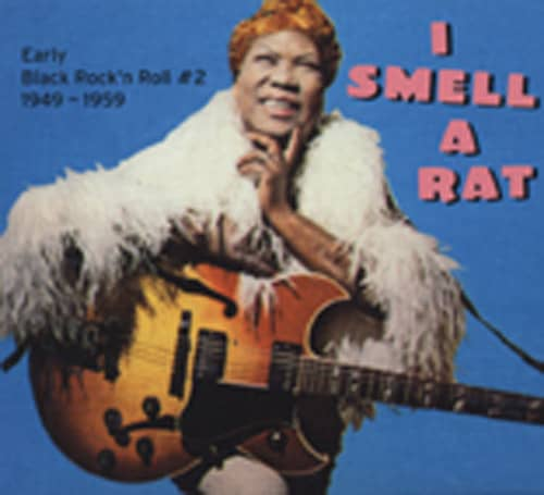 I Smell A Rat - Early Black R&R 1949-59