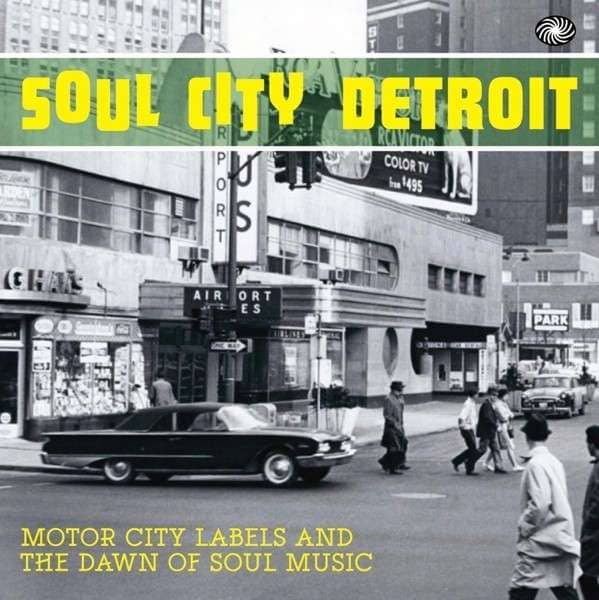 Soul City Detroit - Motor City Labels And The Dawn Of Soul Music (2-LP)