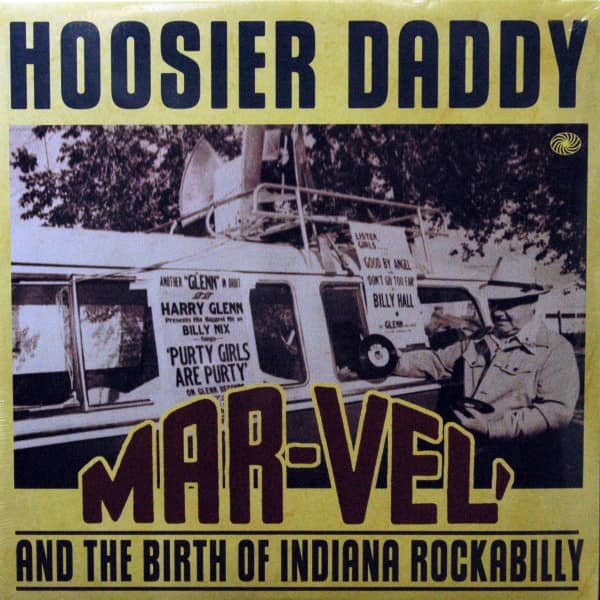 Hoosier Daddy: Mar-Vel And The Birth Of Indiana Rockabilly (2-LP)