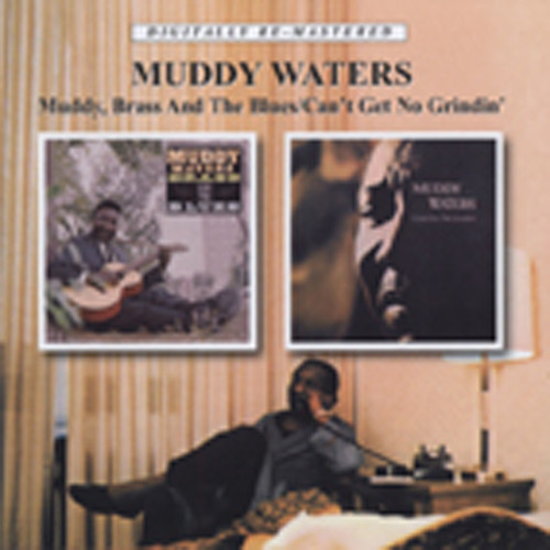 Muddy, Brass And The Blues - Can't Get No Gri