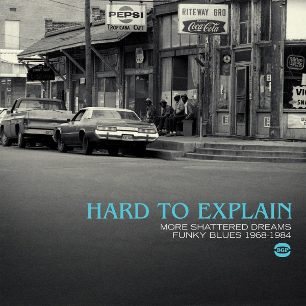 Hard To Explain - More Shattered Dreams Funky Blues