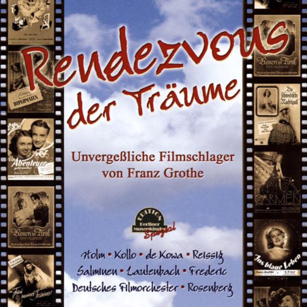 Franz Grothe - Rendevous der Träume
