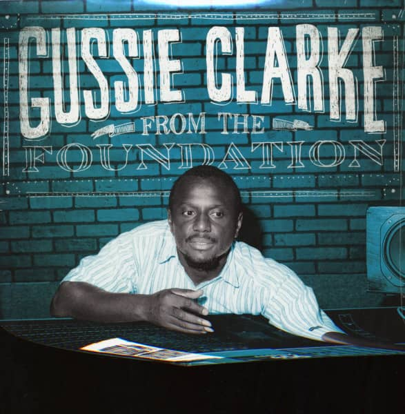 Gussie Clarke - From The Foundation (2-LP)