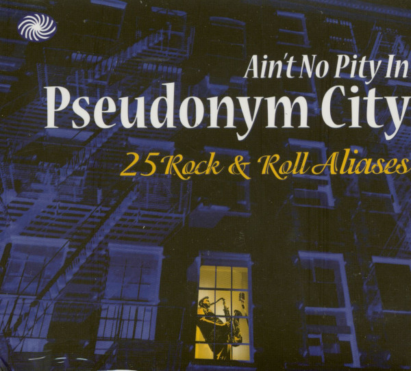 Ain't No Pity In Pseudonym City - 25 Rock'n'Roll Aliases (CD)