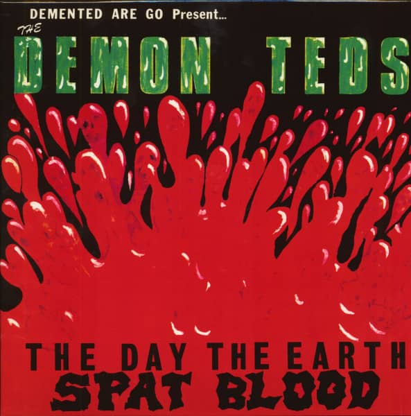The Demon Teds - The Day The Earth Spat Blood(LP, Green Vinyl)