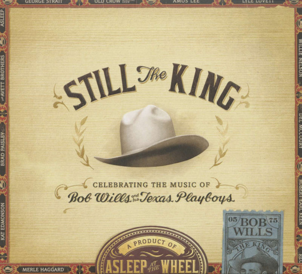 Still the King: Celebrating the Music of Bob Wills (Asleep At The Wheel And Friends)