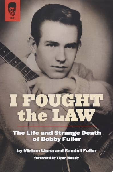 I Fought The Law - The Life and Strange Death of Bobby Fuller (Miriam Linna and Randell Fuller)