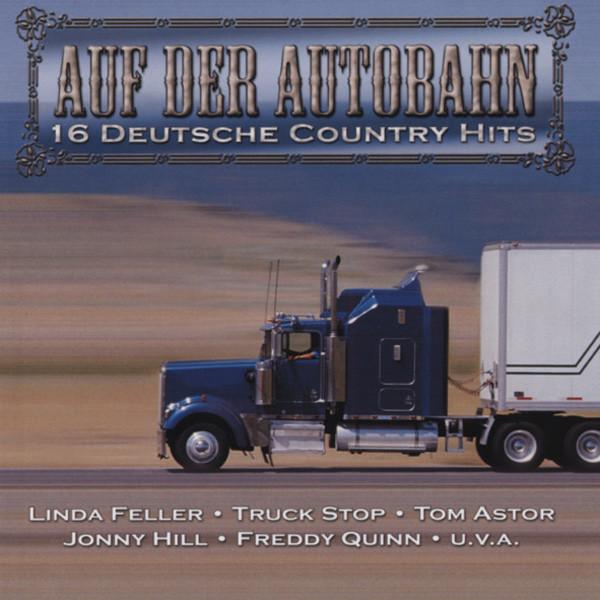 Auf der Autobahn - 16 deutsche Country Hits