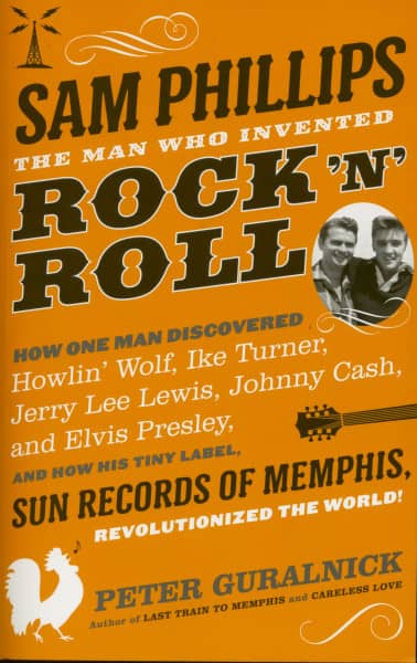 Sam Phillips - The Man Who Invented Rock'n'Roll by Peter Guralnick (PB) first cover